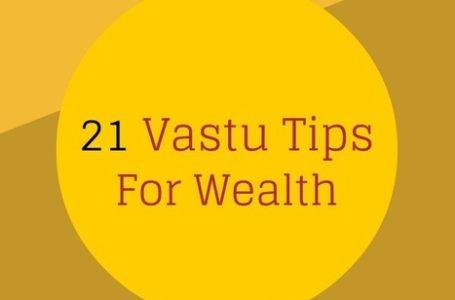 21 Vastu Tips for Wealth – Gain Money & Get Rich