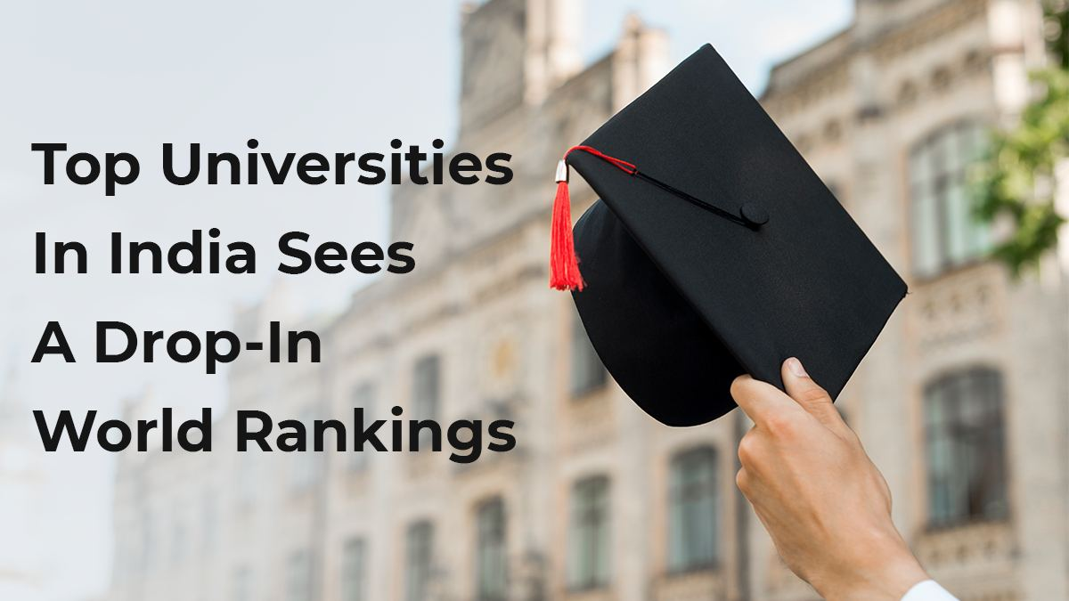 Top Universities In India Sees A Drop-In World Rankings
