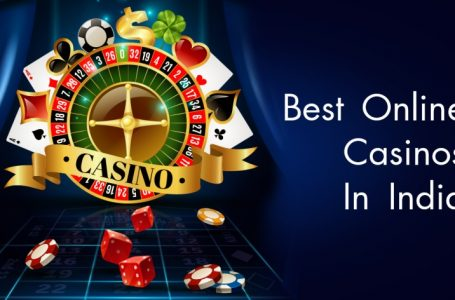 Best Online Casinos In India Where You Can Earn Exciting Rewards