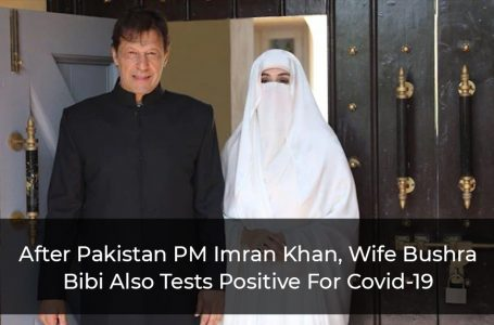 After Pakistan PM Imran Khan, Wife Bushra Bibi Also Tests Positive For Covid-19