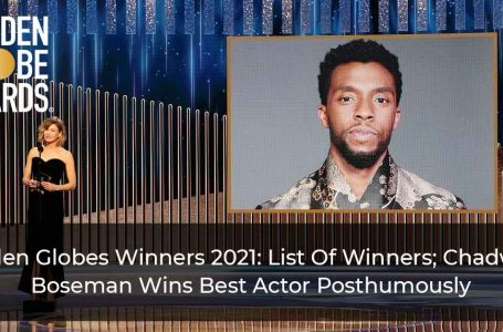 Golden Globes Winners 2021: List Of Winners; Chadwick Boseman Wins Best Actor Posthumously