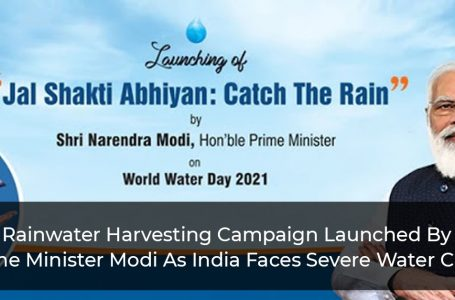 Rainwater Harvesting Campaign Launched By Prime Minister Modi As India Faces Severe Water Crisis
