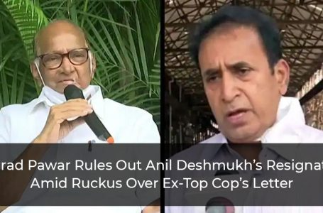 Sharad Pawar Rules Out Anil Deshmukh's Resignation Amid Ruckus Over Ex-Top Cop's Letter