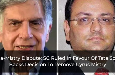 Tata-Mistry Dispute: SC Ruled In Favour Of Tata Sons, Backs Decision To Remove Cyrus Mistry