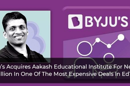 Byju's Acquires Aakash Educational Institute For Nearly $1 Billion In One Of The Most Expensive Deals In EdTech