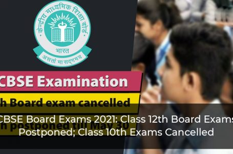 CBSE Board Exams 2021: Class 12th Board Exams Postponed; Class 10th Exams Cancelled