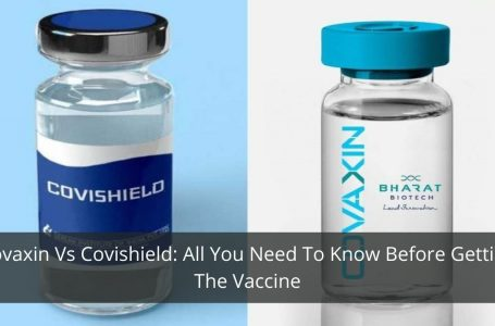 Covaxin Vs Covishield: All You Need To Know Before Getting The Vaccine