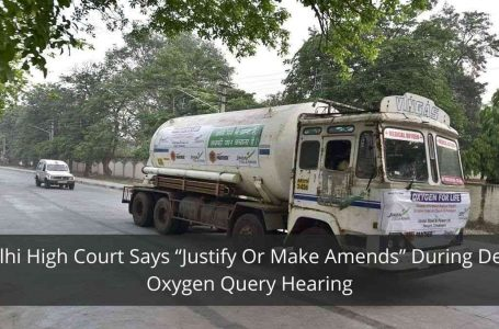 """Delhi High Court Says """"Justify Or Make Amends"""" During Delhi Oxygen Query Hearing"""