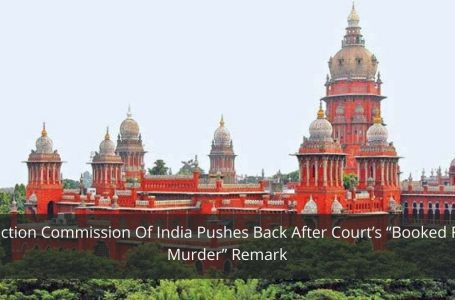 """Election Commission Of India Pushes Back After Court's """"Booked For Murder"""" Remark"""