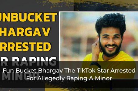 Fun Bucket Bhargav The TikTok Star Arrested For Allegedly Raping A Minor