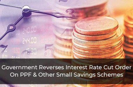Government Reverses Interest Rate Cut Order On PPF & Other Small Savings Schemes