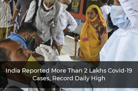India Reported More Than 2 Lakhs Covid-19 Cases, Record Daily High