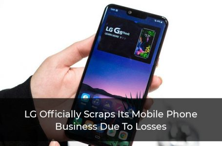 LG Officially Scraps Its Mobile Phone Business Due To Losses