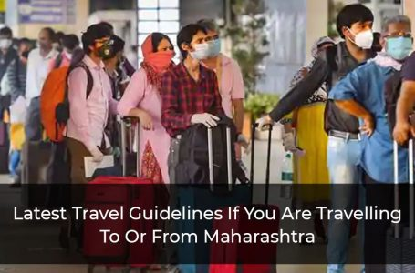 Latest Travel Guidelines If You Are Travelling To Or From Maharashtra