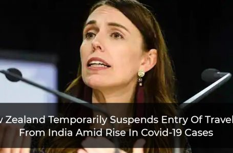 New Zealand Temporarily Suspends Entry Of Travellers From India Amid Rise In Covid-19 Cases