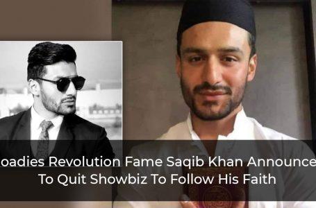 Roadies Revolution Fame Saqib Khan Announces To Quit Showbiz To Follow His Faith