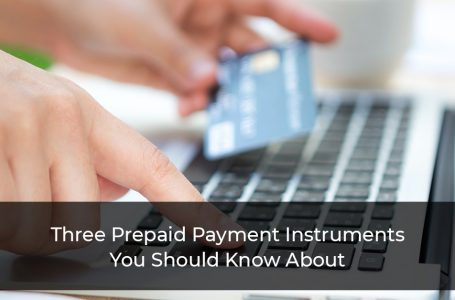 Three Prepaid Payment Instruments You Should Know About