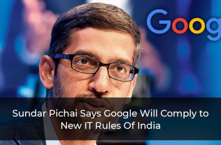 Google Will Comply With New IT Rules In India