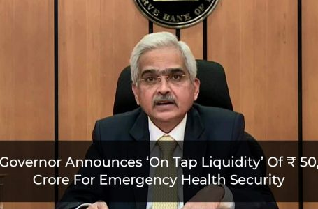 RBI Announces Term Liquidity Facility Of ₹ 50K For Emergency Health Security