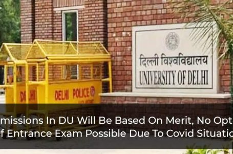 Admissions In DU Will Be Based On Merit, No Option Of Entrance Exam Possible Due To Covid Situation
