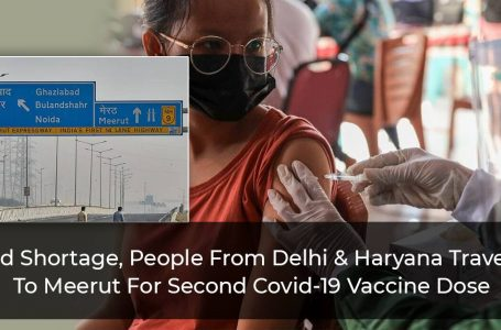 Amid Shortage, People From Delhi & Haryana Traveling To Meerut For Second Covid-19 Vaccine Dose