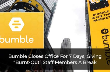"""Bumble-Closes-Office-For-7-Days,-Giving-""""Burnt-Out""""-Staff-Members-A-Break"""