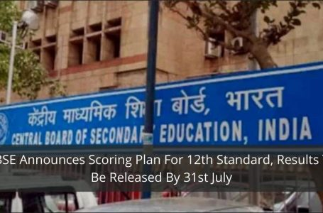 CBSE Announces Scoring Plan For 12th Standard, Results To Be Released By 31st July