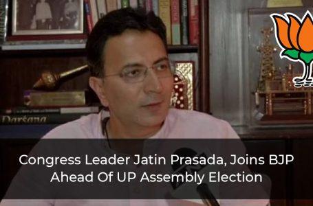 Congress Leader Jitin Prasada, Joins BJP Ahead Of UP Assembly Elections