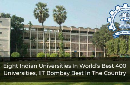 Eight Indian Universities In World's Best 400 Universities, IIT Bombay Best In The Country
