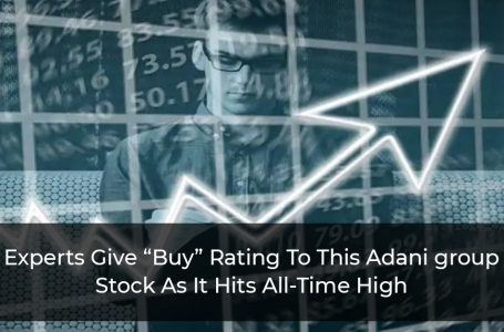 """Experts-Give-""""Buy""""-Rating-To-This-Adani-group-Stock-As-It-Hits-All-Time-High"""
