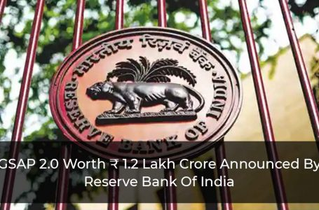 GSAP 2.0 Worth ₹ 1.2 Lakh Crore Announced By Reserve Bank Of India