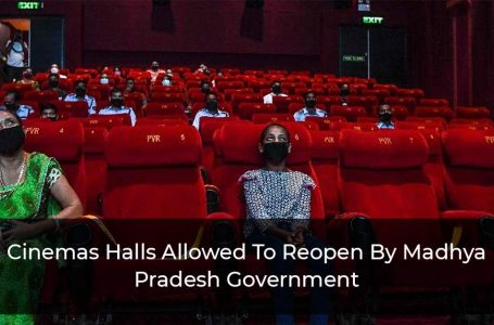 Cinemas Halls Allowed To Reopen By Madhya Pradesh Government