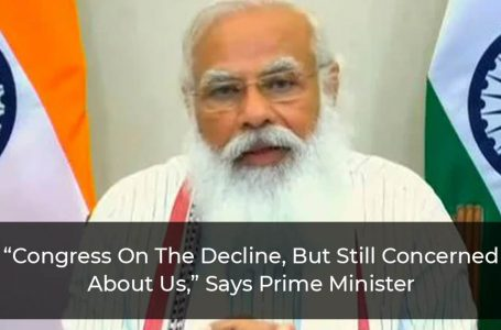 """PM Modi Attacks Congress Saying They Are """"On The Decline, But Still Concerned About Us"""""""