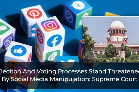 Election-And-Voting-Processes-Stand-Threatened-By-Social-Media-Manipulation--Supreme-Court