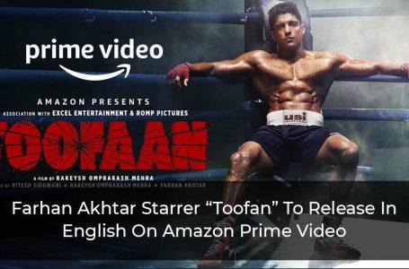 """Toofan"" Starring Farhan Akhtar To Release In English On Amazon Prime Video"