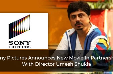 Sony-Pictures-Announces-New-Movie-In-Partnership-With-Director-Umesh-Shukla