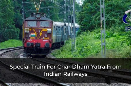 Special Train For Char Dham Yatra From Indian Railways To Start From September