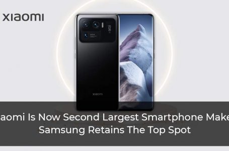 Xiaomi Is Now Second Largest Smartphone Maker, Samsung Retains The Top Spot