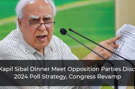 At Kapil Sibal Dinner Meet Opposition Parties Discuss 2024 Poll Strategy, Congress Revamp