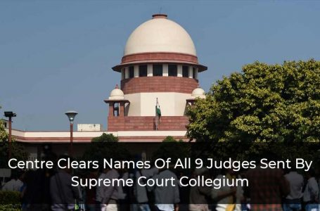 Centre-Clears-Names-Of-All-9-Judges-Sent-By-Supreme-Court-Collegium