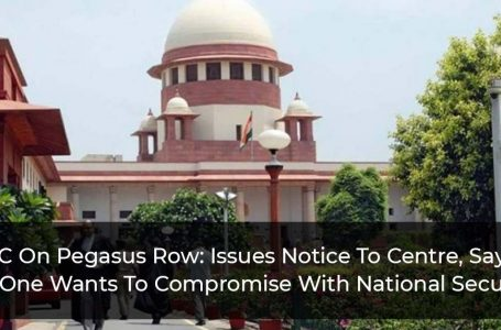 SC On Pegasus Row: Issues Notice To Centre, Says 'No One Wants To Compromise With National Security'