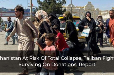 Afghanistan At Risk Of Total Collapse, Taliban Fighters Surviving On Donations: Report
