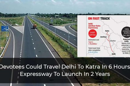 Expressway To Be Launched In 2 Years Making Delhi-Katra In 6 Hours By Road  Possible