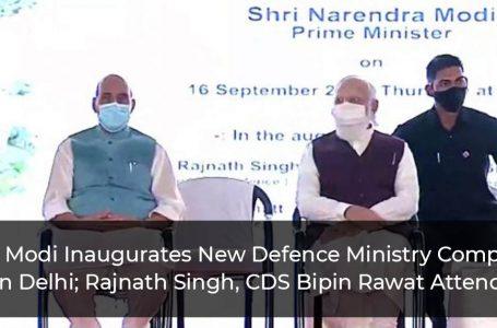 PM Modi Inaugurates New Defence Ministry Complex In Delhi; Rajnath Singh, CDS Bipin Rawat Attend