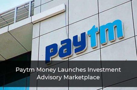 "Paytm Money Launches ""WealthBaskest"" An Investment Advisory Marketplace"