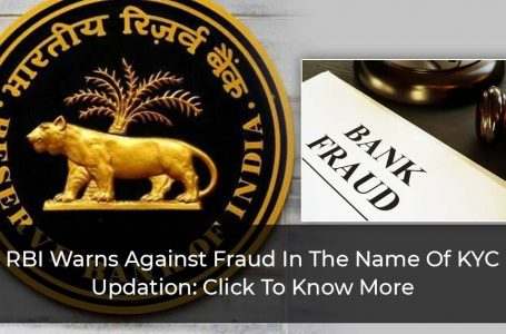 CAUTION: RBI Warns The Public Against Frauds In The Name Of KYC Updation