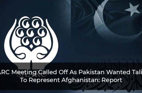 SAARC Meeting Called Off As Pakistan Wanted Taliban To Represent Afghanistan: Report