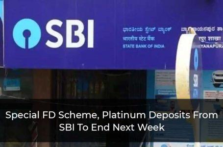 SBI Special FD Scheme, Platinum Deposits To End Next Week: Should You Invest?