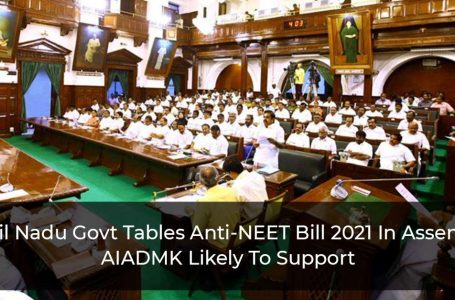 Tamil Nadu Govt Tables Anti-NEET Bill 2021 In Assembly; AIADMK Likely To Support