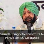 Amarinder Singh To Constitute New Party Post EC Clearance
